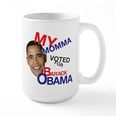 MY MOMMA VOTED FOR OBAMA Mug