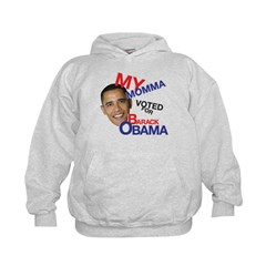 MY MOMMA VOTED FOR OBAMA Hoodie
