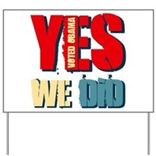Yes We Did Voted Obama Yard Sign