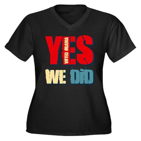 Yes We Did Voted Obama Women's Plus Size V-Neck Da