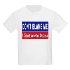 Anti Obama Don't Blame Me (Front) T-Shirt