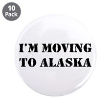 "Moving to Alaska 3.5"" Button (10 pack)"