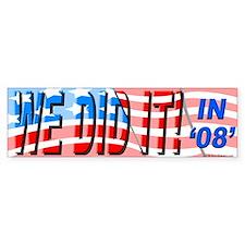 """""""We Did It!"""" Bumper Bumper Sticker"""