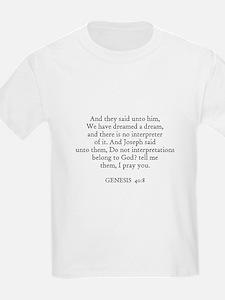 GENESIS  40:8 Kids T-Shirt