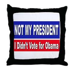 Anti Obama Not My President Throw Pillow