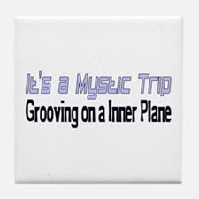 It's a Mystic Trip Grooving on a inne Tile Coaster
