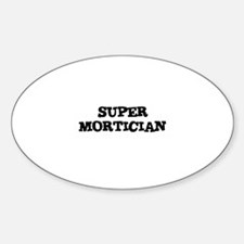 SUPER MORTICIAN Oval Decal