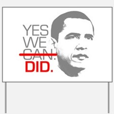 """Obama """"YES WE DID."""" Yard Sign"""