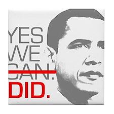 "Obama ""YES WE DID."" Tile Coaster"