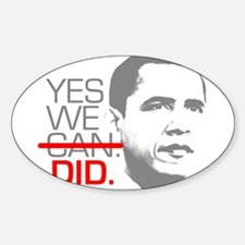 "Obama ""YES WE DID."" Oval Decal"