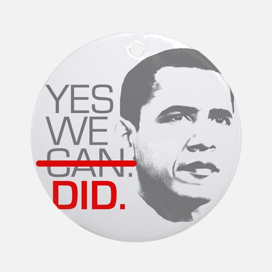 "Obama ""YES WE DID."" Ornament (Round)"