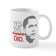 "Obama ""YES WE DID."" Mug"