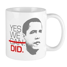 "Obama ""YES WE DID."" Small Mug"