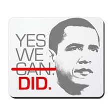 """Obama """"YES WE DID."""" Mousepad"""