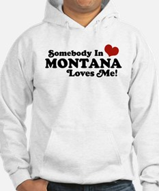 Somebody in Montana Loves Me Hoodie