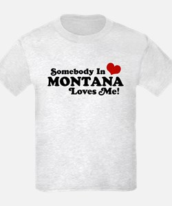 Somebody in Montana Loves Me T-Shirt