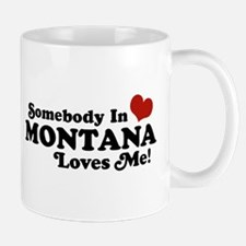 Somebody in Montana Loves Me Mug