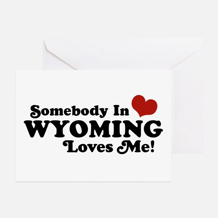 Somebody in Wyoming Loves Me Greeting Cards (Pk of