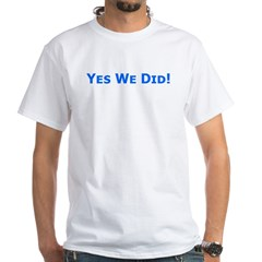 Yes We Did! Obama Victory Shirt