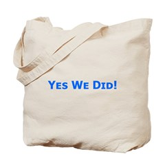 Yes We Did! Obama Victory Tote Bag