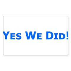 Yes We Did! Obama Victory Rectangle Decal