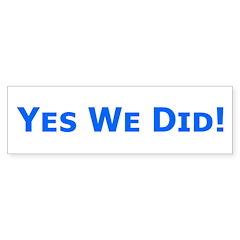 Yes We Did! Obama Victory Bumper Bumper Sticker