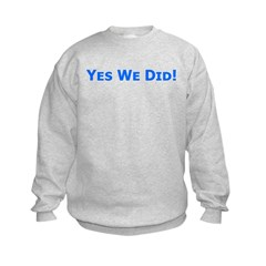 Yes We Did! Obama Victory Sweatshirt