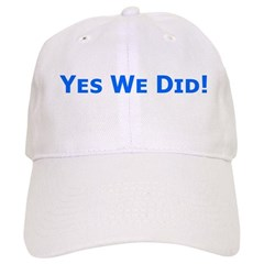 Yes We Did! Obama Victory Baseball Cap