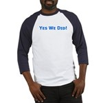 Yes We Did! Obama Victory Baseball Jersey