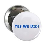 "Yes We Did! Obama Victory 2.25"" Button (10 pa"