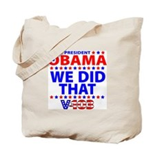 Obama We Did That Tote Bag