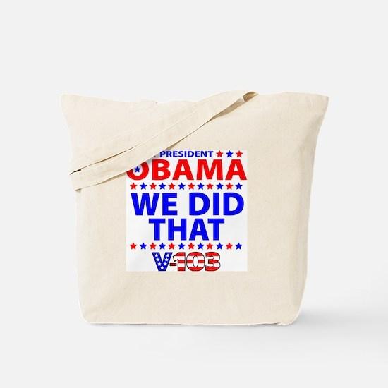 Obama We Did That Tote Bag