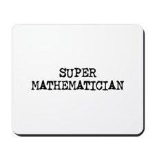 SUPER MATHEMATICIAN  Mousepad