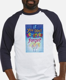 IF YOU DON'T REMEMBER - Baseball Jersey