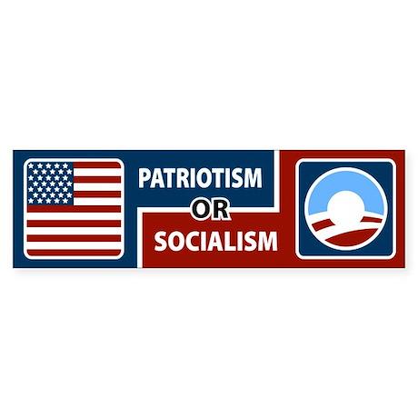 Patriotism or Socialism Bumper Sticker