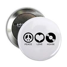 "Peace Love House 2.25"" Button"