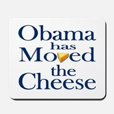Obama Has Moved the Cheese Mousepad