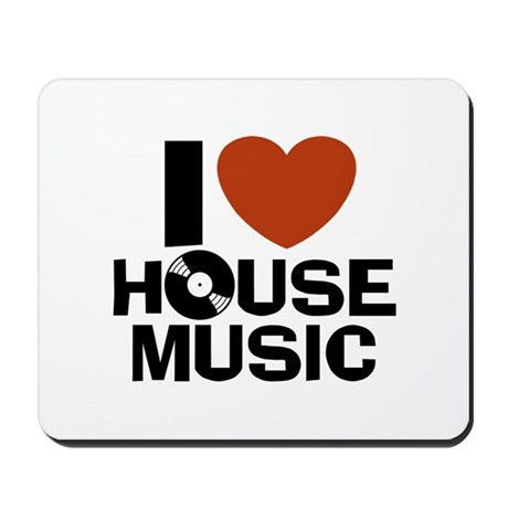 I love house music mousepad by snapetees for Mouse house music