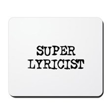 SUPER LYRICIST  Mousepad