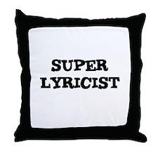 SUPER LYRICIST  Throw Pillow