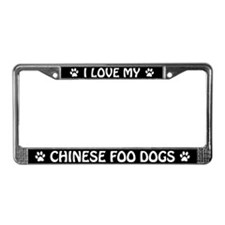 I Love My Chinese Foo Dogs License Plate Frame