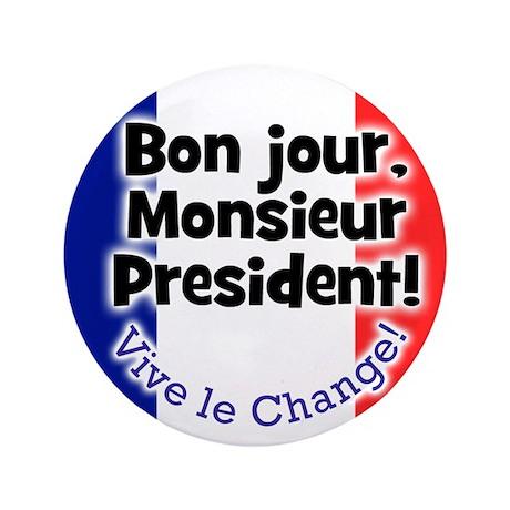 Bon jour, Monsieur president!