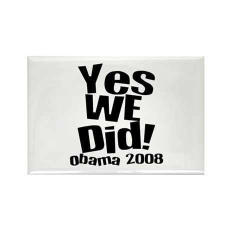 Yes We Did Obama 2008 Rectangle Magnet