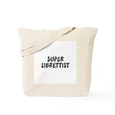 SUPER LIBRETTIST  Tote Bag