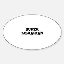 SUPER LIBRARIAN Oval Decal