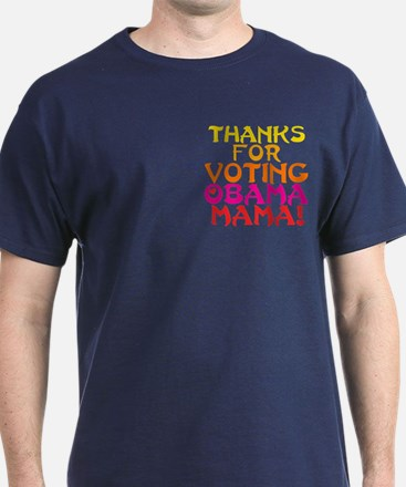 Thanks for Voting Obama, Mama! T-Shirt