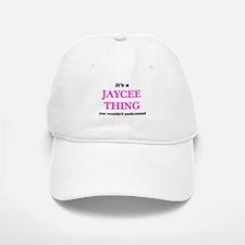 It's a Jaycee thing, you wouldn't unde Baseball Baseball Cap