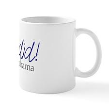 yes we did barack obama Mug