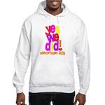 Yes We Did Obama 2008 Hooded Sweatshirt