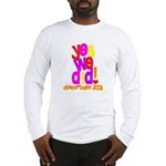 Yes We Did Obama 2008 Long Sleeve T-Shirt